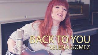 Download Lagu Back To You Cover - Selena Gomez Gratis STAFABAND