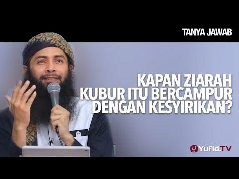 Kapan Ziarah Kubur Itu Bercampur Dengan Kesyirikan? - Ustadz DR Syafiq Riza Basalamah, MA.
