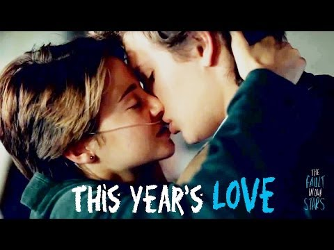 This Year's Love - Hazel and Gus | The Fault in Our Stars