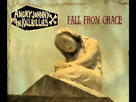 Angry Johnny And The Killbillies - Fall From Grace