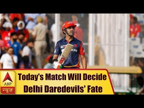 IPL 2018: Today's Match Will Decide Delhi Daredevils' Fate