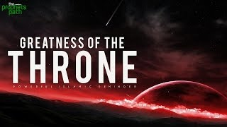 The Greatness Of The Throne