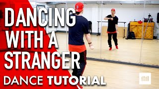 DANCING WITH A STRANGER by Sam Smith & Normani | Commercial Dance TUTORIAL