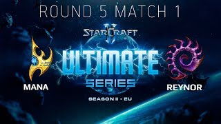 Ultimate Series 2018 Season 2 EU — Round 5 Match 1: MaNa (P) vs Reynor (Z)