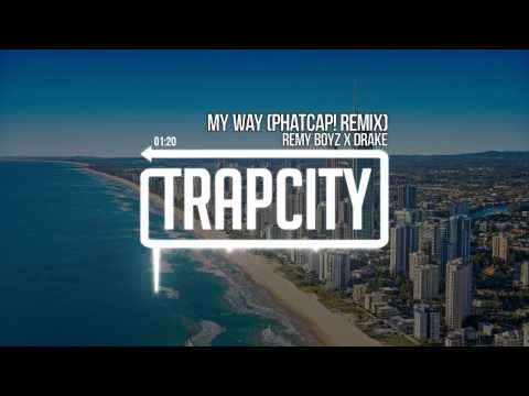 Fetty Wap & Drake - My Way (PhatCap! Remix)