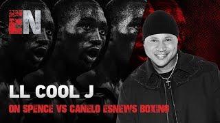 LL COOL J On Spence vs Canelo EsNews Boxing