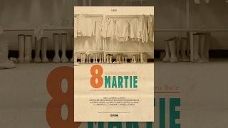 8 Martie | 8th of March | Documentary Film [ENG.SUB] | CINEPUB