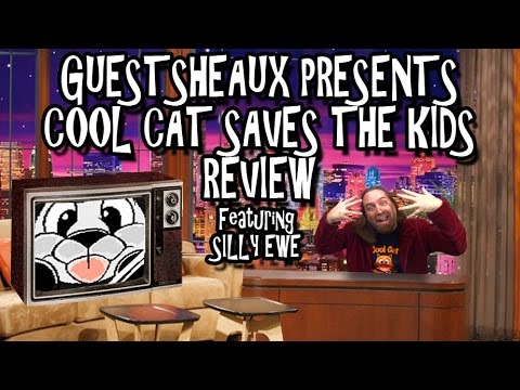 Guestsheaux Presents - Cool Cat Saves The Kids Review by SillyEwe