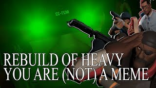 Rebuild Of Heavy: You are (NOT) meme