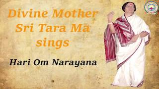 Divine Mother Sri Tara Ma sings  Hari Om Narayana