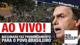 URGENTE: JAIR BOLSONARO SE PRONUNCIA AO VIVO PARA A POPULAÇÃO BRASILEIRA