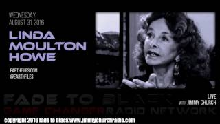 Ep. 516 FADE to BLACK Jimmy Church w/ Linda Moulton Howe : Earthfiles : LIVE