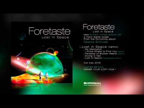 FORETASTE - Lost in Space (audio preview)