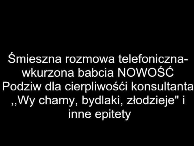 Śmieszna rozmowa telefoniczna - wkurzona babcia NOWOŚĆ