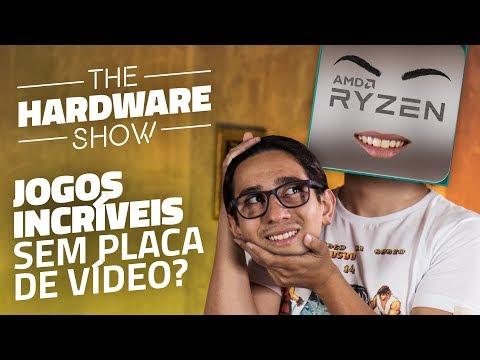 APU RYZEN: PC GAMER SEM PLACA DE VÍDEO? UAU! - The Hardware Show #20