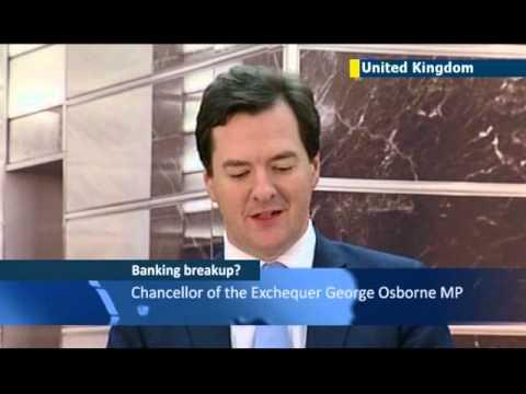 UK banks face breakup threat: Chancellor of the Exchequer George Osborne gets tough
