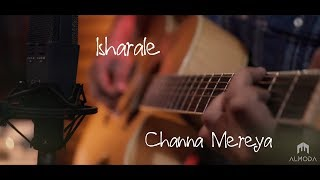 Isharale / Channa Mereya | Mandira | Almoda  (Cover Mash up)
