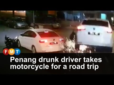 Penang drunk driver takes motorcycle for a road trip