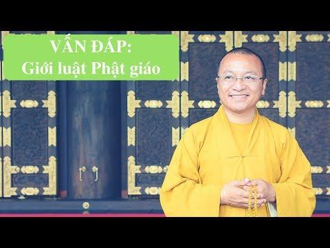 Vấn đáp: Giới luật Phật giáo