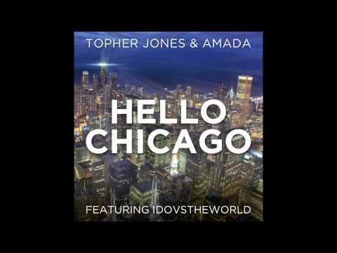 Topher Jones and Amada feat. IdoVsTheWorld - Hello Chicago [ULTRA] PREVIEW