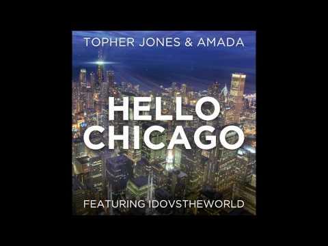 Topher Jones and Amada feat. IdoVsTheWorld - Hello Chicago [ULTRA] PREVIEW