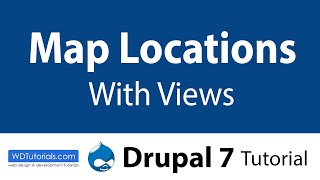 Drupal 7 Tutorial - How To Show Map Locations With Views | WDTutorials.com