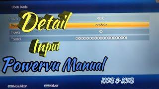 DETAIL CARA MEMASUKKAN / INPUT POWERVU KEY MANUAL K0S K5S