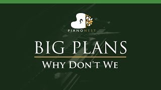 Why Don't We - BIG PLANS - LOWER Key (Piano Karaoke / Sing Along)