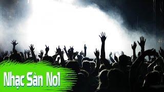 Nonstop DJ | Nhạc Gây Nghiện Đập Phá Nát Loa Thùng