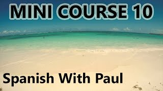 Learn Spanish With Paul - Mini Course 10