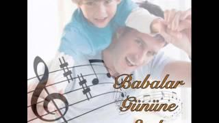 Kişiye Özel - Babalar Günü Şarkısı