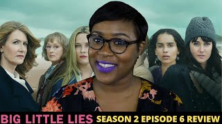 Big Little Lies Season 2 Episode 6 Review