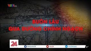 Tiêu điểm: Buôn lậu qua đường chính ngạch | VTV24