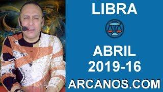 HOROSCOPO LIBRA-Semana 2019-16-Del 14 al 20 de abril de 2019-ARCANOS.COM