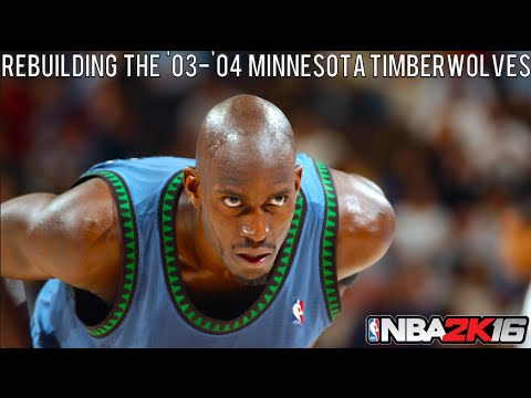NBA 2K16 Rebuilding Historic Teams: The '03-'04 Minnesota Timberwolves!