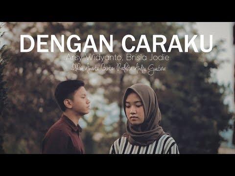 Download Lagu  Dengan Caraku - Arsy Widianto, Brisia Jodie  Bintan, Ilham, Andri Guitara cover Mp3 Free