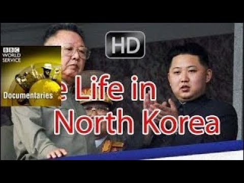 BBC Documentary Films History 2017 The Life in North Korea On BBC Docume BBC History Chann - The Bes