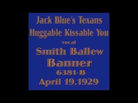 Huggable Kissable You /Jack Blue's Texans / Smith Ballew / Banner 6381-B