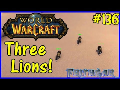 Let's Play World Of Warcraft #136: The Three Lions!