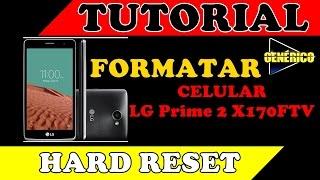 Hard Reset no Celular LG Prime 2 X170FTV