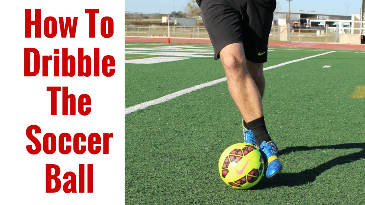 How To Dribble The Soccer Ball For Beginners Dribbling ...
