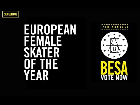 Vote Now: Female Skater of the Year | BESA - European Skateboard Awards 2018