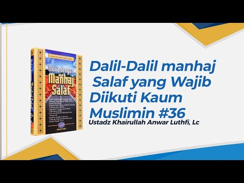 Dalil-Dalil manhaj Salaf yang Wajib Diikuti Kaum Muslimin- Ustadz Khairullah Anwar Luthfi, Lc