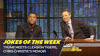 Seth's Favorite Jokes of the Week: Trump Meets Clemson Tigers, Chris Christie's Memoir
