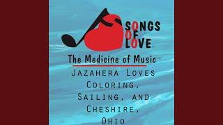 Jazahera Loves Coloring, Sailing, and Cheshire, Ohio