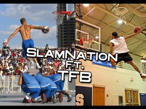 TFB ft. Slamnation-The Best Dunkers of All Time!