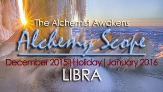 Libra December-Holiday-January | Alchemy Scope for Your Soul Cycle