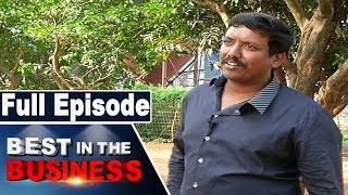 Sakku Group MD Madhu Paruchuri | Best in the Business | Full Episode