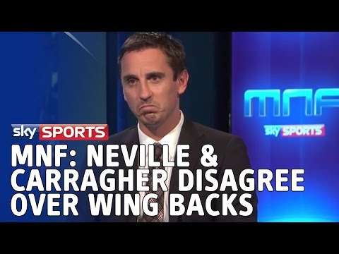 MNF: Neville and Carragher 'disagree' over wing backs.