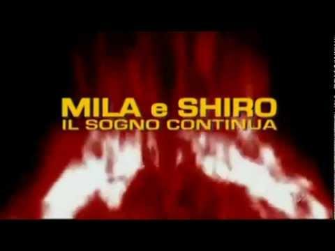 Mila E Shiro Il Sogno Continua 2011 (Con Vecchia Sigla) ♥